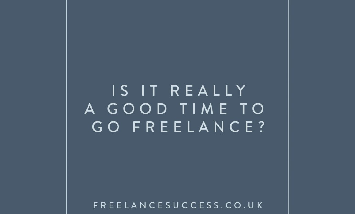 Is it really a good time to go freelance