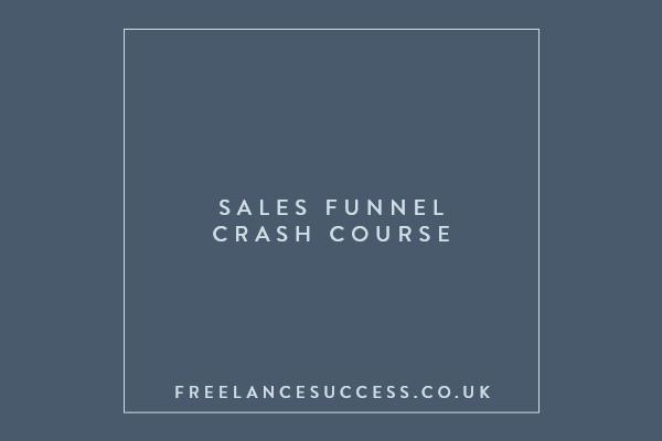 Sales Funnels Crash Course for Freelancers