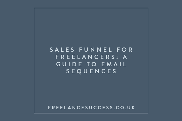 Sales funnel for freelancers: a guide to email sequences