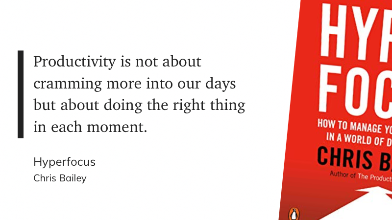 Quote from the book Hyperfocus by Chris Bailey